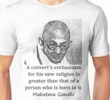 A Convert's Enthusiasm - Mahatma Gandhi Unisex T-Shirt