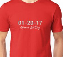 Obama's Last Day In Office 1-20-17 Unisex T-Shirt