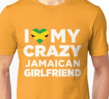 I Love My Crazy Jamaican Girlfriend Cute Jamaica T-Shirt Unisex T-Shirt