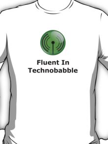 Fluent In Technobabble T-Shirt