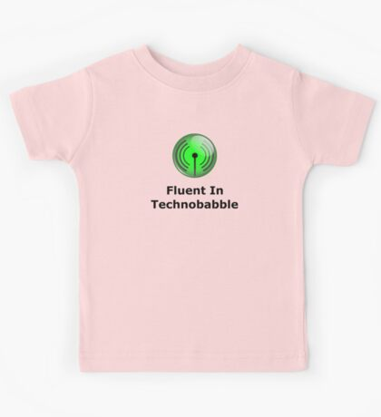 Fluent In Technobabble Kids Tee