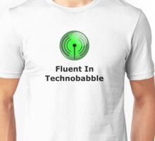 Fluent In Technobabble Unisex T-Shirt