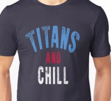 Titans And Chill Unisex T-Shirt