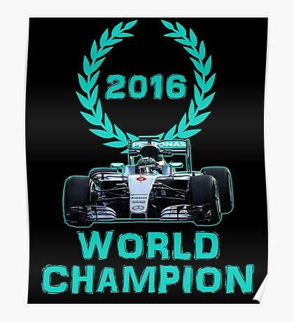 Rosberg 2016 World Champion F1 Formula 1 Poster