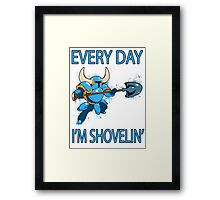Shovel Knight - Every Day I'm Shovelin' Framed Print