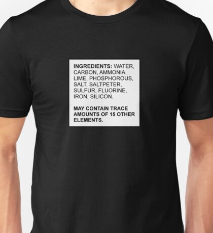 Ingredients of a Human Unisex T-Shirt