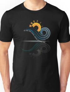 I'll Ride the Wave Where It Takes Me Apparel Unisex T-Shirt