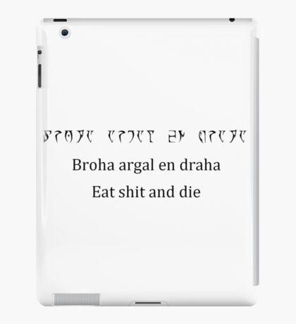 Dunmeri is a beautiful language - Eat S*** and Die iPad Case/Skin