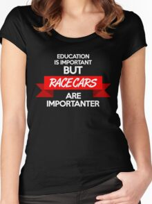 Education is important, but race cars are importanter! (2) Women's Fitted Scoop T-Shirt