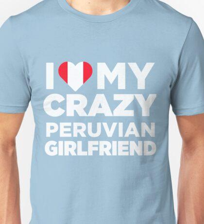 I Love My Crazy Peruvian Girlfriend Peru Native T-Shirt Unisex T-Shirt