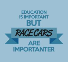 Education is important, but race cars are importanter! (3) Kids Clothes