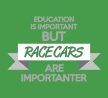 Education is important, but race cars are importanter! (4) Kids Clothes