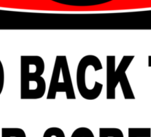 CITIZENS - GO BACK TO YOUR SCREENS Sticker