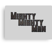 Mighty Mighty Man Canvas Print