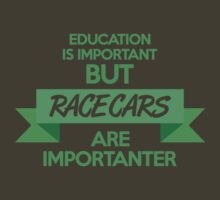 Education is important, but race cars are importanter! (5) by PlanDesigner