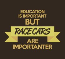 Education is important, but race cars are importanter! (6) by PlanDesigner