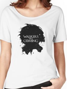 Walkers Are Coming Women's Relaxed Fit T-Shirt