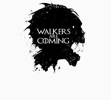 Walkers Are Coming Unisex T-Shirt