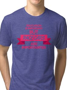 Education is important, but race cars are importanter! (7) Tri-blend T-Shirt