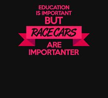 Education is important, but race cars are importanter! (7) Unisex T-Shirt