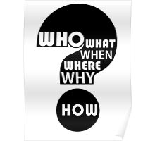 Who, What, When, Where, Why, and How? Poster