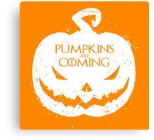 Pumpkin Are Coming Canvas Print