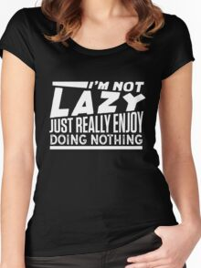 I'm Not Lazy T-Shirt Women's Fitted Scoop T-Shirt