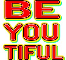 BE YOU TIFUL by James Chetwald Mattson