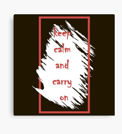 Keep calm and carry on. Canvas Print