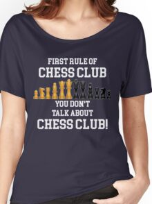 First Rule of Chess Club You don't Talk about Chess Club Women's Relaxed Fit T-Shirt