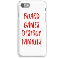 Board Games Destroy Families iPhone Case/Skin
