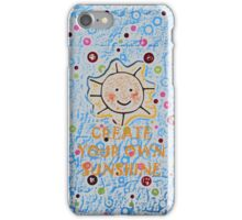 Create your own sunshine by Nikki Ellina iPhone Case/Skin