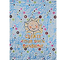 Create your own sunshine by Nikki Ellina Photographic Print