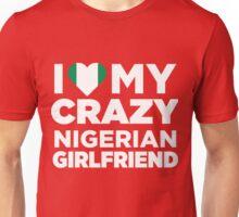 I Love My Crazy Nigerian Girlfriend Cute Nigeria T-Shirt Unisex T-Shirt