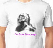 """I've loved these days,"" Randy Wilson Unisex T-Shirt"