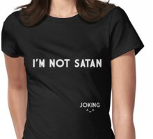 I'm not satan Womens Fitted T-Shirt