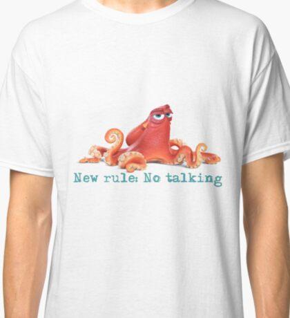 New rule, No talking -hank-finding dory Classic T-Shirt