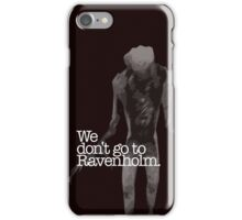 We Don't Go to Ravenholm. iPhone Case/Skin