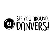 See You Around, Danvers - 8Ball Photographic Print