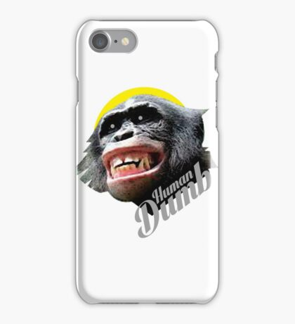 Human DUMB iPhone Case/Skin