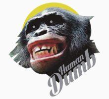 Human DUMB T-Shirt
