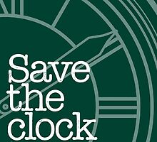 Save The Clock Tower. by wordsonstuff