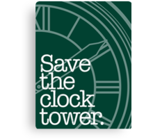 Save The Clock Tower. Canvas Print