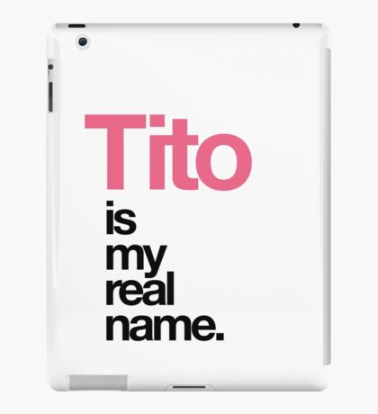 Tito Is My Real Name iPad Case/Skin