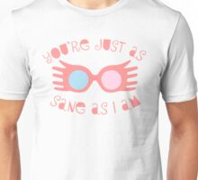 Just as Sane Unisex T-Shirt