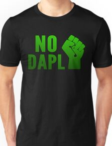 No DAPL!  Stop the Pipeline. Unisex T-Shirt