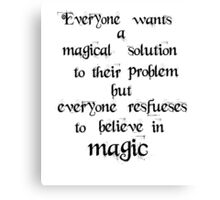 Once upon a time. Everyone wants a magical solution.  Canvas Print