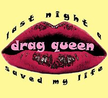 LAST NIGHT A DRAG QUEEN SAVED MY LIFE by Fabrizio Cruz