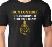 Gun Control Means Holding it With Both Hands T-Shirt Unisex T-Shirt