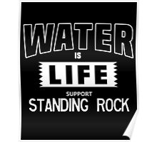 Water Is Life. Support Standing Rock. Poster